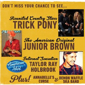 2015 Lineup - Trick Pony, Junior Brown, Taylor Ray Holbrook, Annabelle's Curse, Demon Waffle
